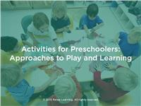 Activities for Preschoolers: Approaches to Play and Learning
